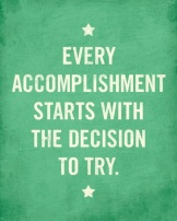 TAOLife-Every-accomplishment-starts-with-the-decision-to-try.